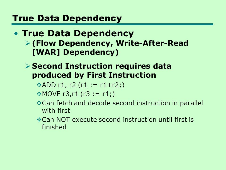 True Data Dependency True Data Dependency