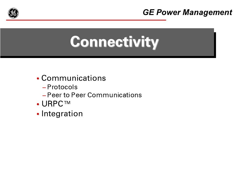 g Connectivity GE Power Management Communications URPC™ Integration