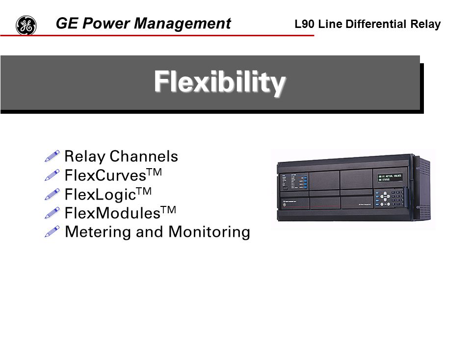 g Flexibility GE Power Management Relay Channels FlexCurvesTM