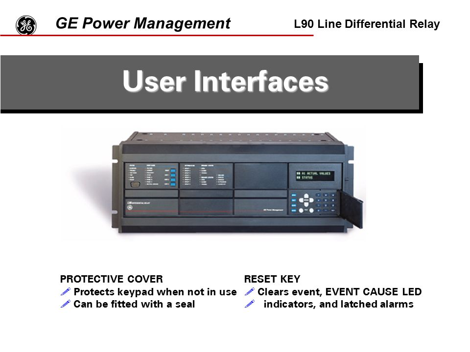g User Interfaces GE Power Management L90 Line Differential Relay