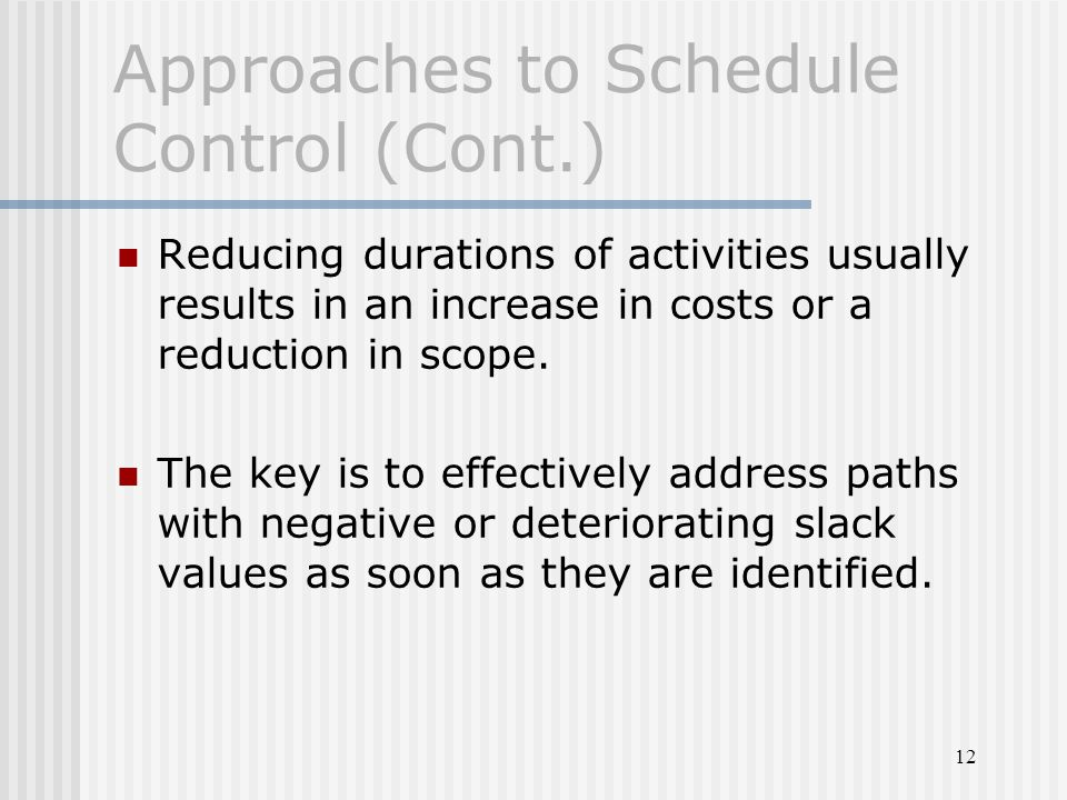 Approaches to Schedule Control (Cont.)