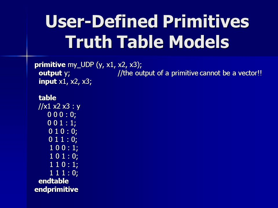 User-Defined Primitives Truth Table Models