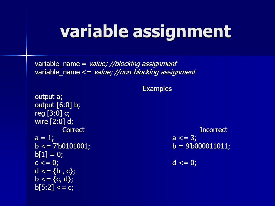 variable assignment variable_name = value; //blocking assignment
