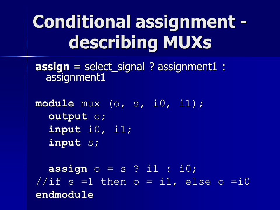 Conditional assignment - describing MUXs