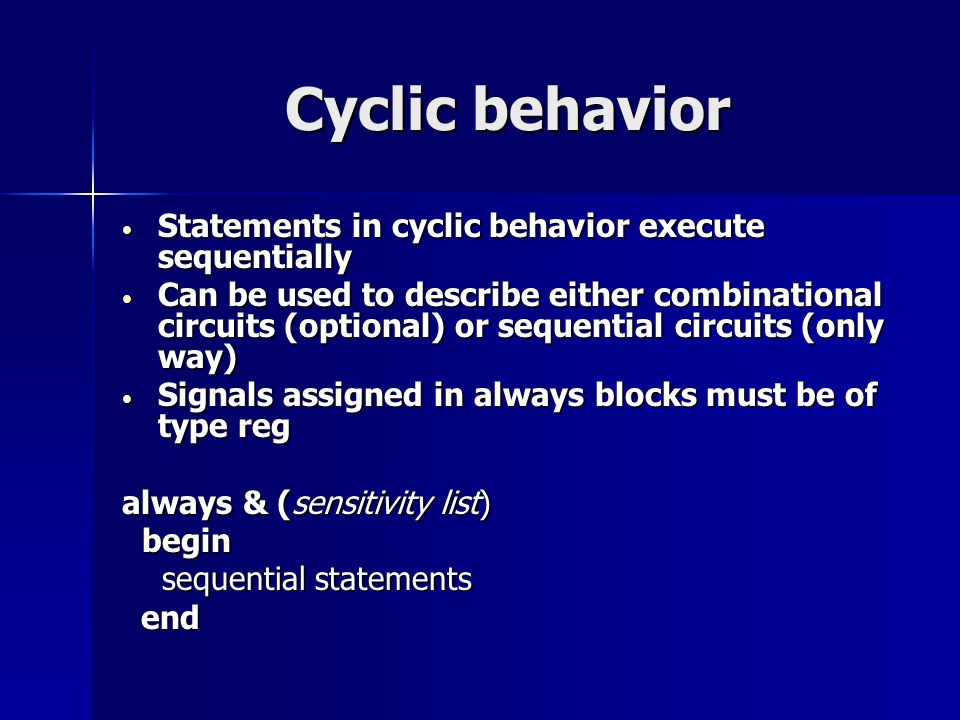 Cyclic behavior Statements in cyclic behavior execute sequentially