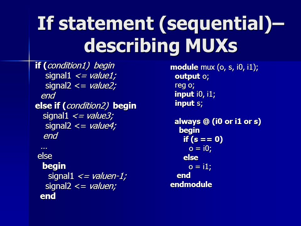 If statement (sequential)– describing MUXs