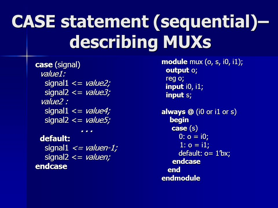 CASE statement (sequential)– describing MUXs