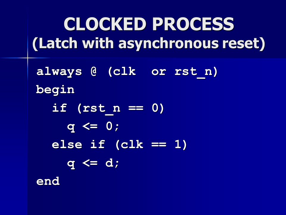 CLOCKED PROCESS (Latch with asynchronous reset)