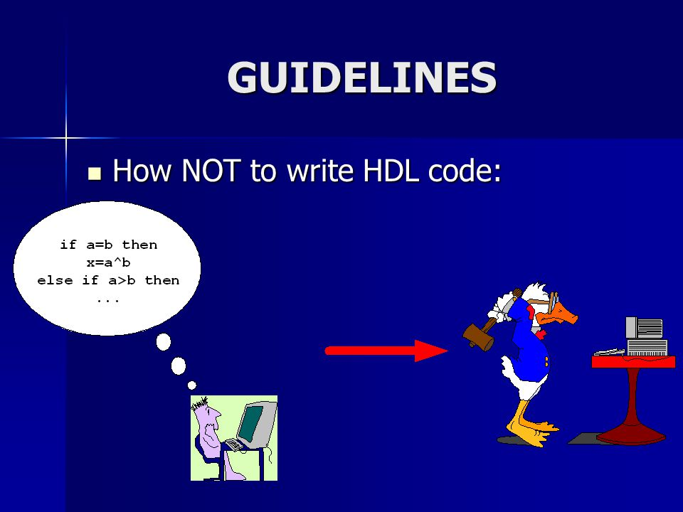 GUIDELINES How NOT to write HDL code: