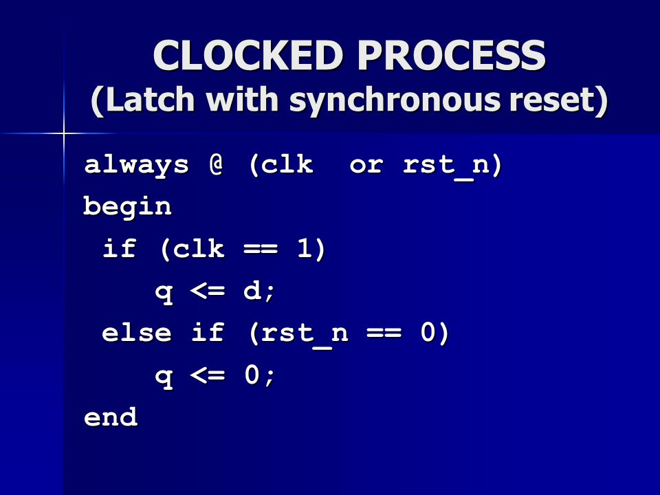 CLOCKED PROCESS (Latch with synchronous reset)