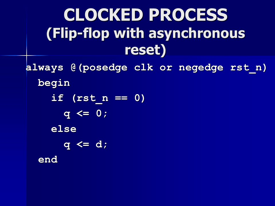 CLOCKED PROCESS (Flip-flop with asynchronous reset)