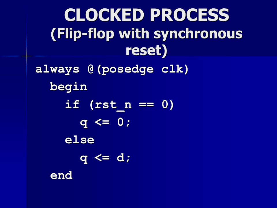 CLOCKED PROCESS (Flip-flop with synchronous reset)