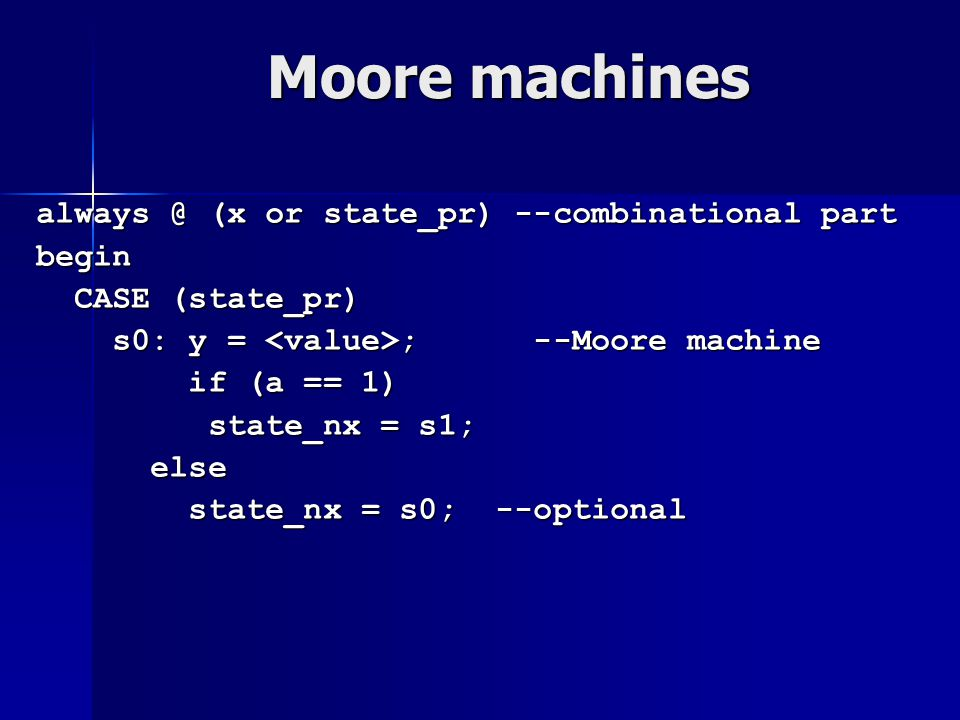 Moore machines always @ (x or state_pr) --combinational part begin