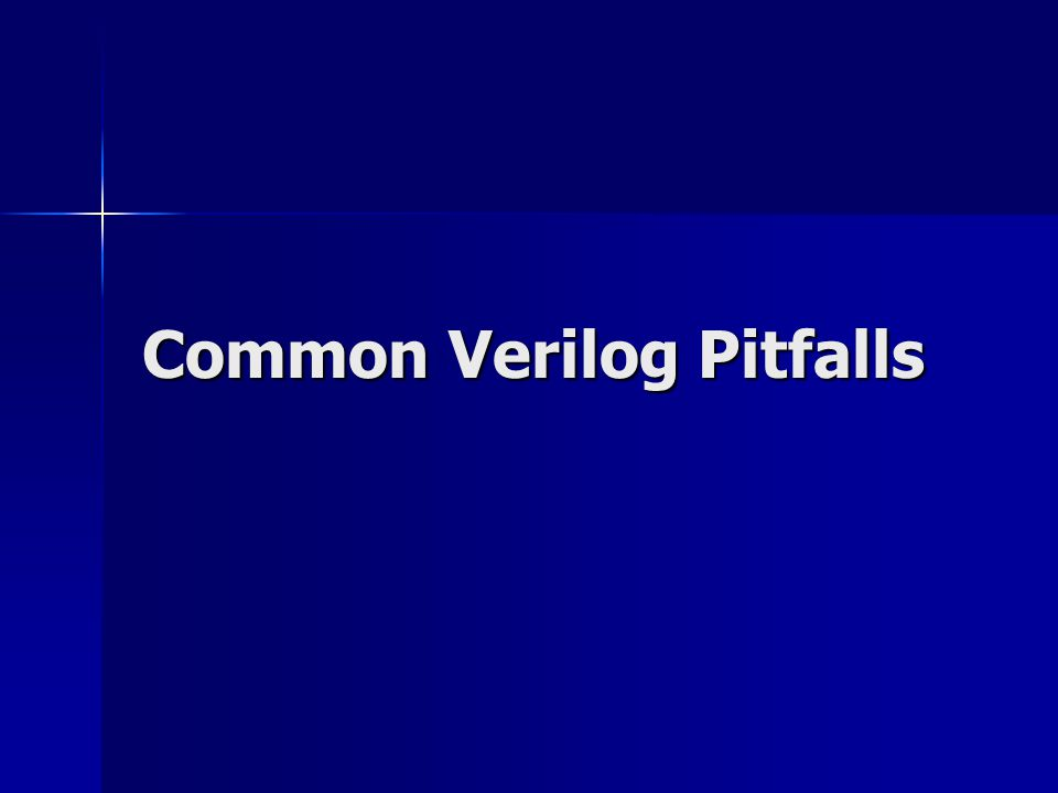 Common Verilog Pitfalls