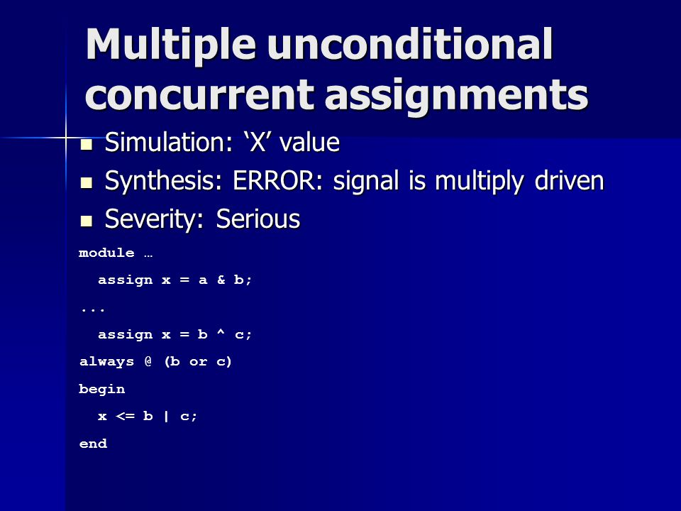 Multiple unconditional concurrent assignments