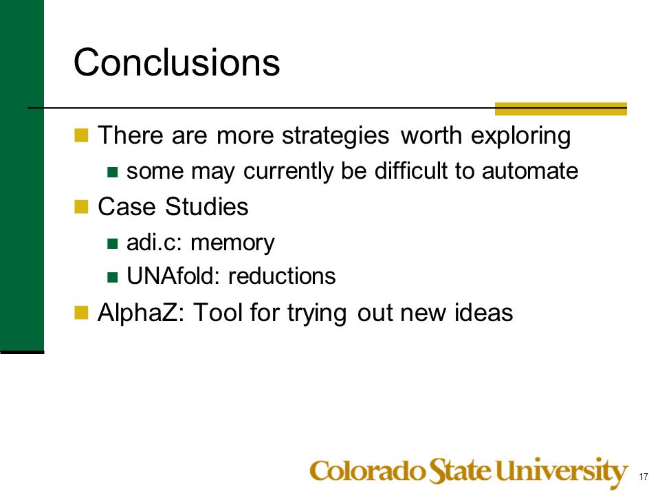 Conclusions There are more strategies worth exploring Case Studies