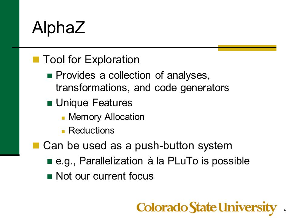 AlphaZ Tool for Exploration Can be used as a push-button system
