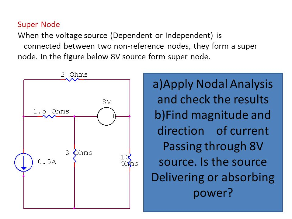 a)Apply Nodal Analysis and check the results