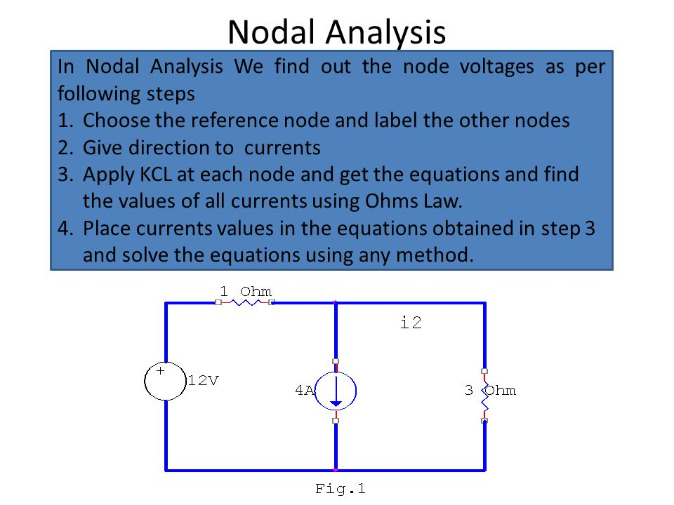 Nodal Analysis In Nodal Analysis We find out the node voltages as per following steps. Choose the reference node and label the other nodes.