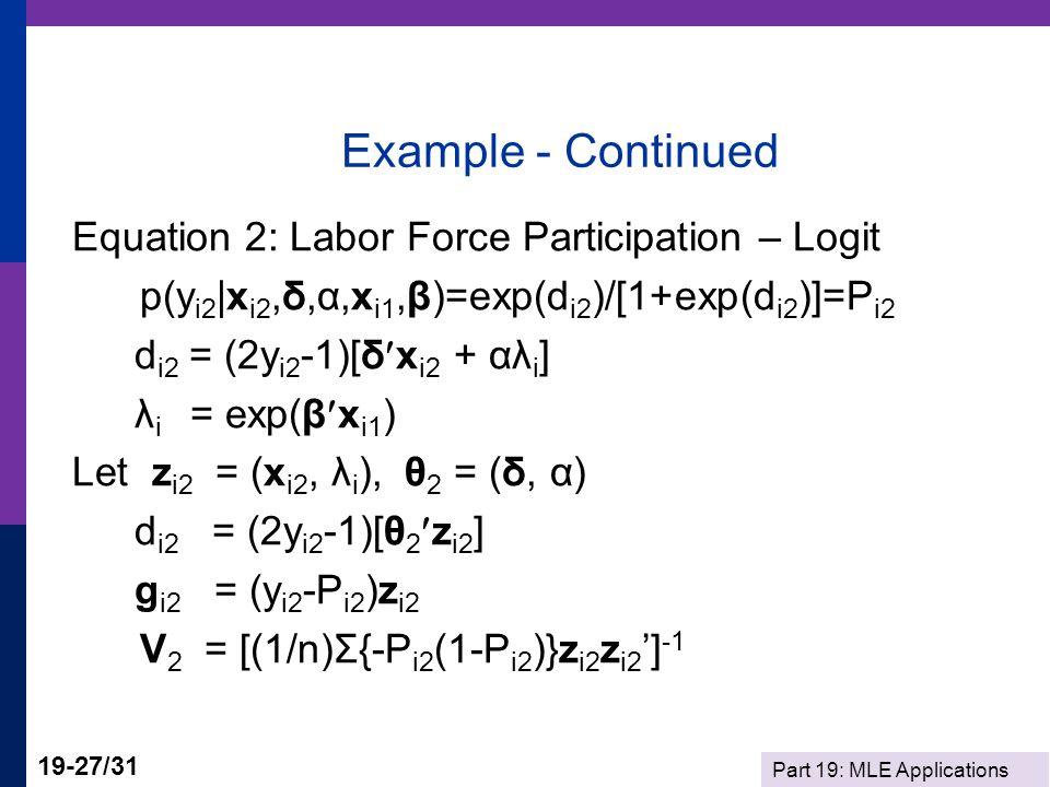 Example - Continued Equation 2: Labor Force Participation – Logit