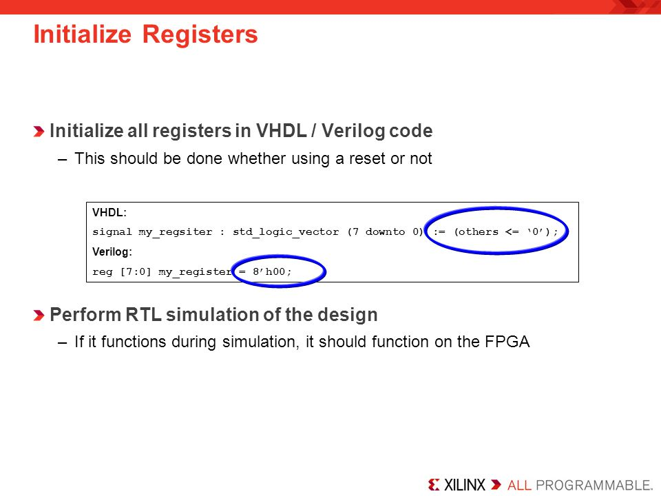 Initialize Registers Initialize all registers in VHDL / Verilog code