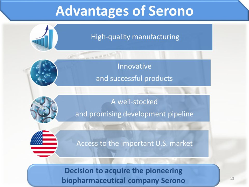 Decision to acquire the pioneering biopharmaceutical company Serono