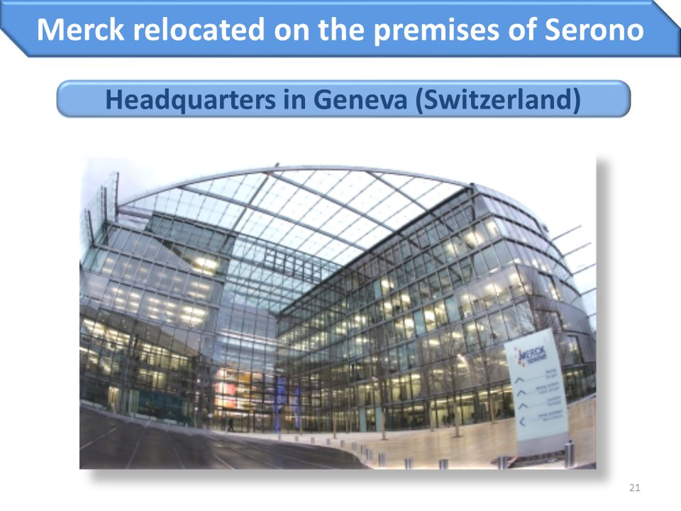 Merck relocated on the premises of Serono