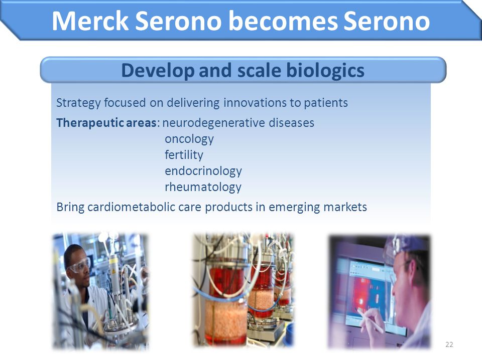 Merck Serono becomes Serono Develop and scale biologics