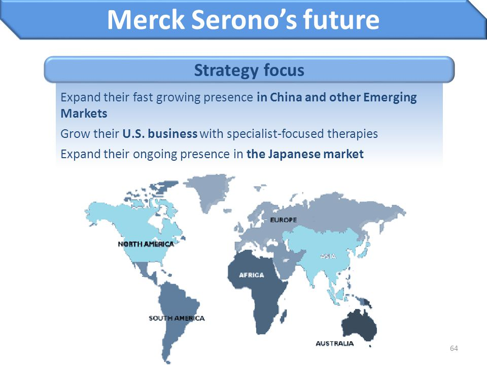 Merck Serono's future Strategy focus