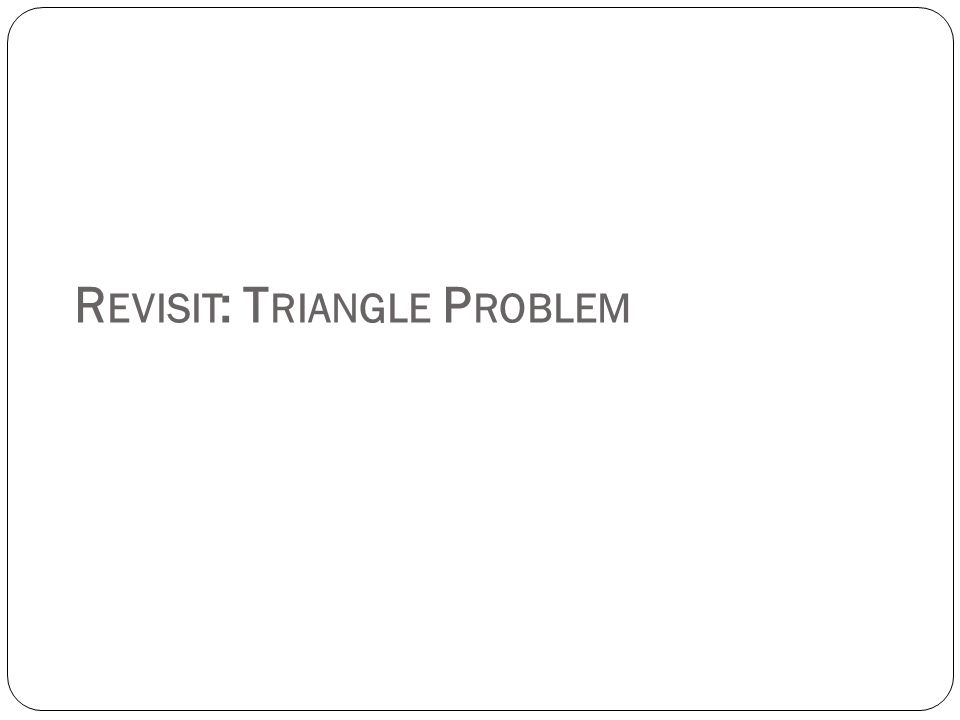Revisit: Triangle Problem