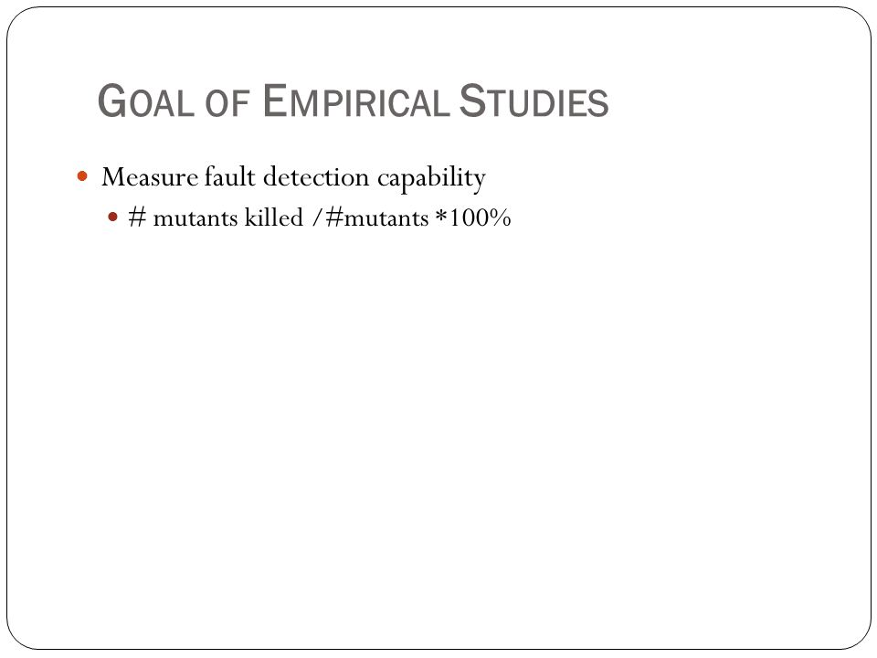 Goal of Empirical Studies