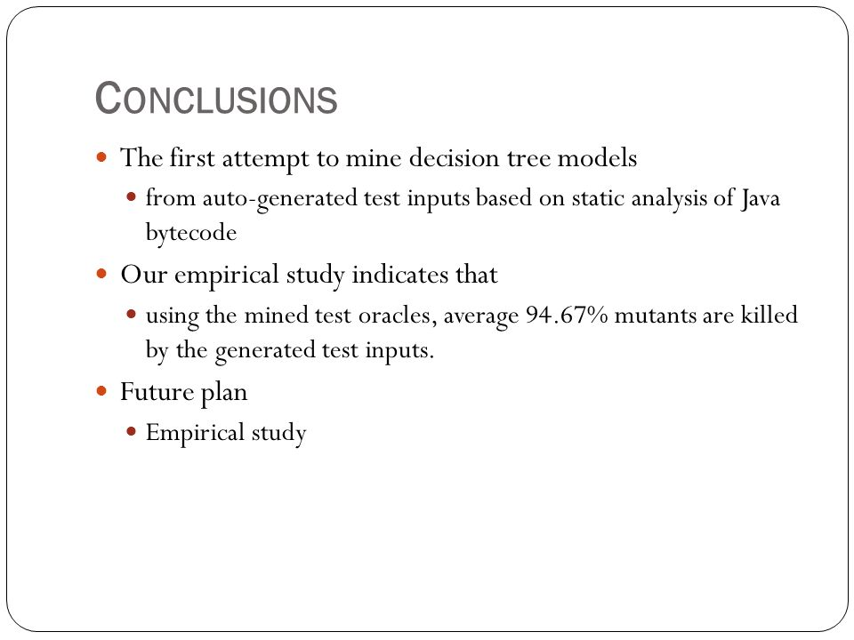 Conclusions The first attempt to mine decision tree models
