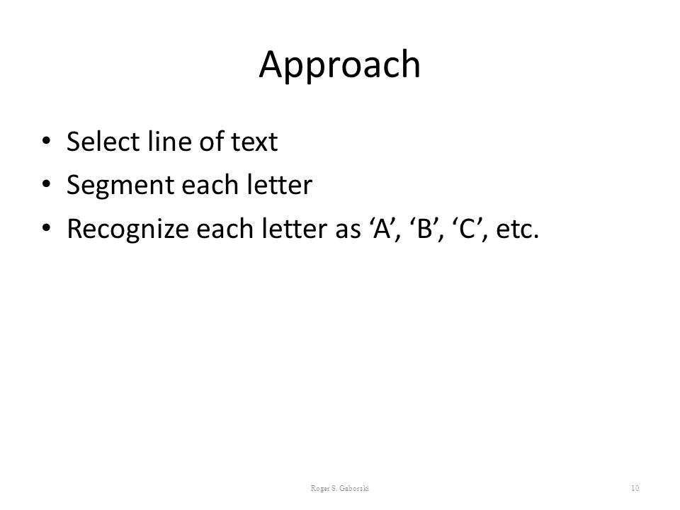 Approach Select line of text Segment each letter