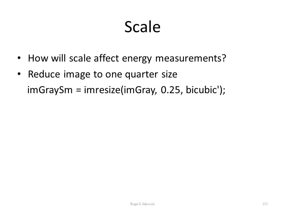 Scale How will scale affect energy measurements