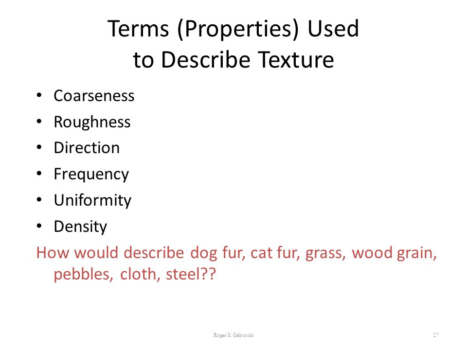 Terms (Properties) Used to Describe Texture