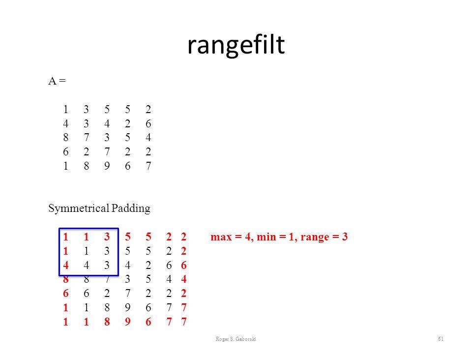 rangefilt A = 1 3 5 5 2. 4 3 4 2 6. 8 7 3 5 4. 6 2 7 2 2.
