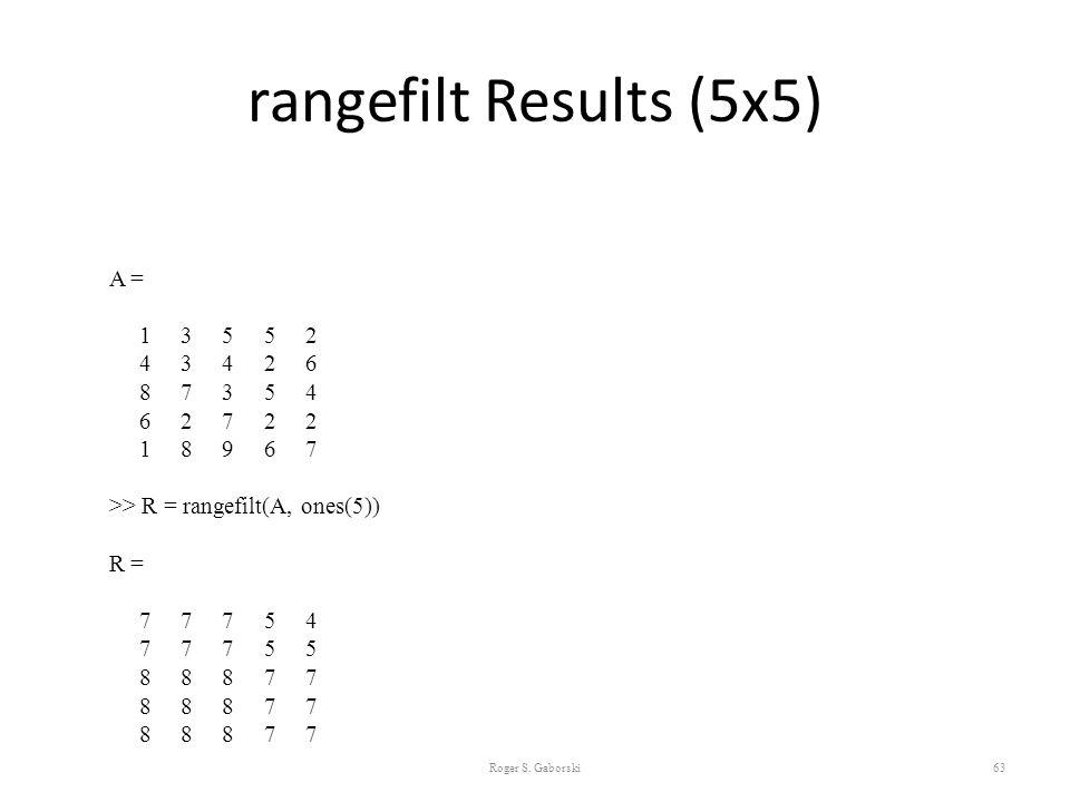 rangefilt Results (5x5) A = 1 3 5 5 2 4 3 4 2 6 8 7 3 5 4 6 2 7 2 2