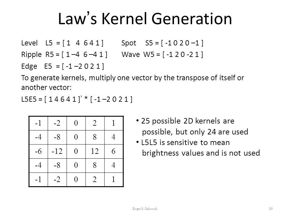Law's Kernel Generation