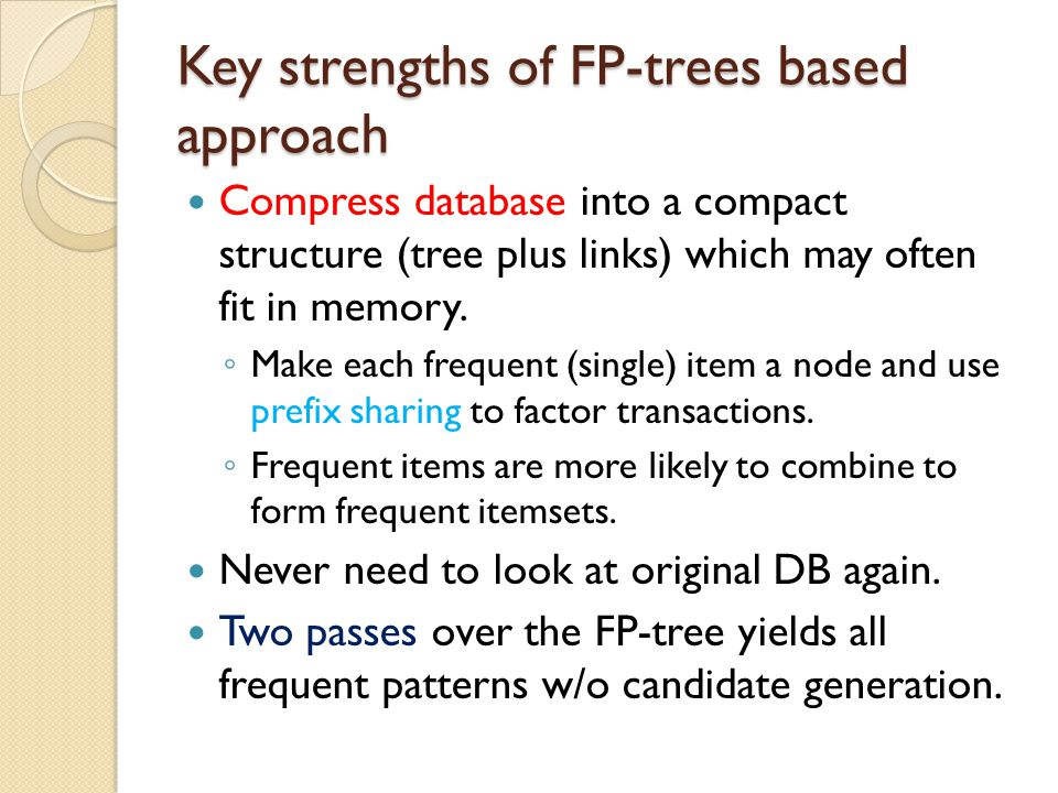 Key strengths of FP-trees based approach