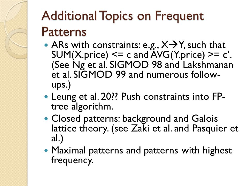 Additional Topics on Frequent Patterns