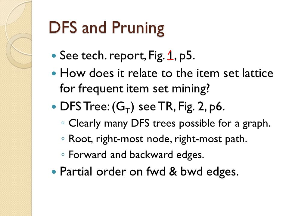 DFS and Pruning See tech. report, Fig. 1, p5.