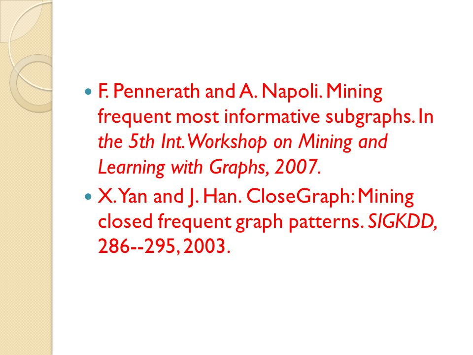 F. Pennerath and A. Napoli. Mining frequent most informative subgraphs