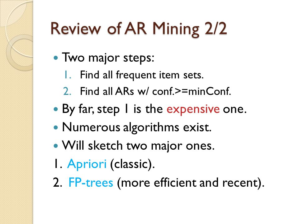 Review of AR Mining 2/2 Two major steps: