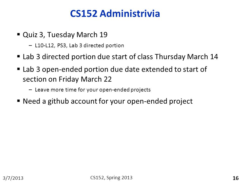 CS152 Administrivia Quiz 3, Tuesday March 19