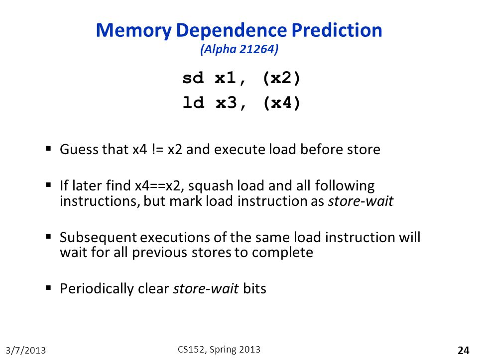 Memory Dependence Prediction (Alpha 21264)