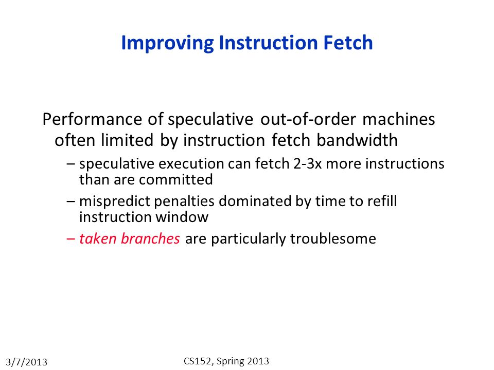 Improving Instruction Fetch