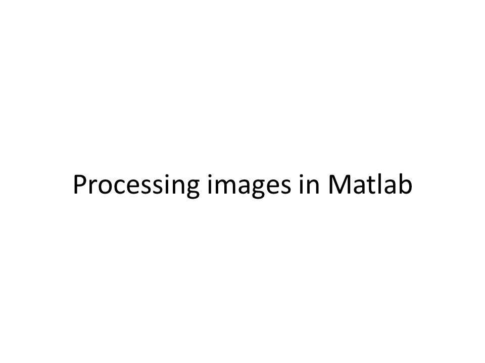 Processing images in Matlab