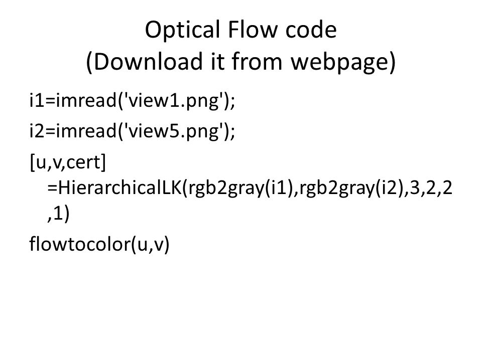 Optical Flow code (Download it from webpage)