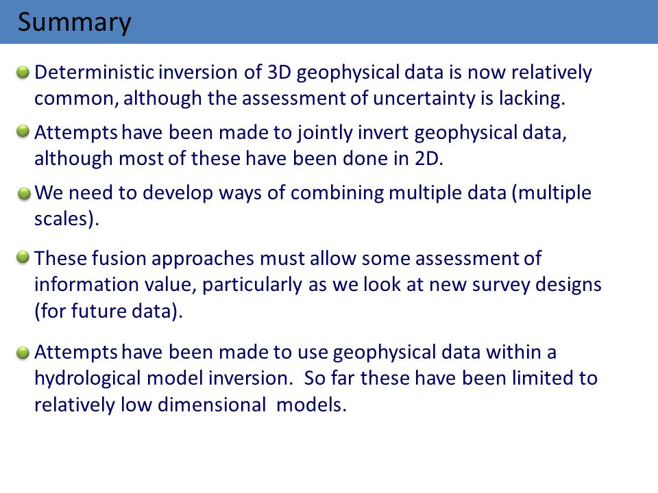 Summary Deterministic inversion of 3D geophysical data is now relatively common, although the assessment of uncertainty is lacking.