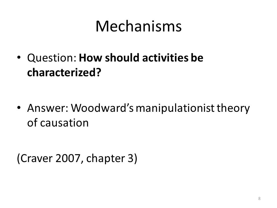 Mechanisms Question: How should activities be characterized